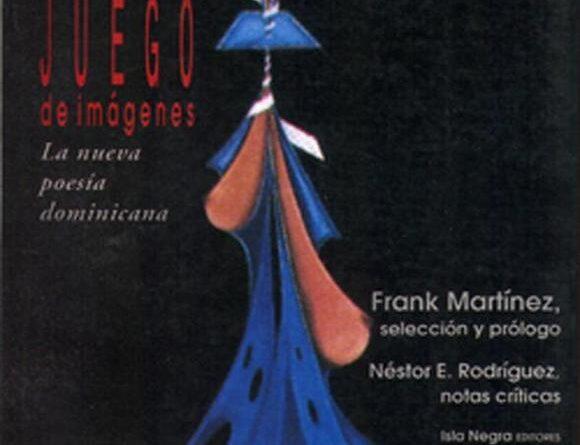 La poesía que vendrá: Juego de imágenes. La nueva poesía dominicana