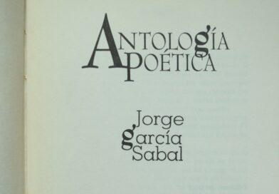 Poesía Argentina: Jorge García Sabal (Buenos Aires, 1948-1996). Selección de Marta Cwielong