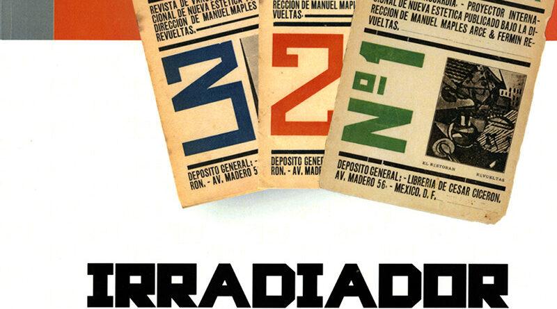 Irradiador: Motivos de edición y propuesta estética. Por Fernando Salazar Torres